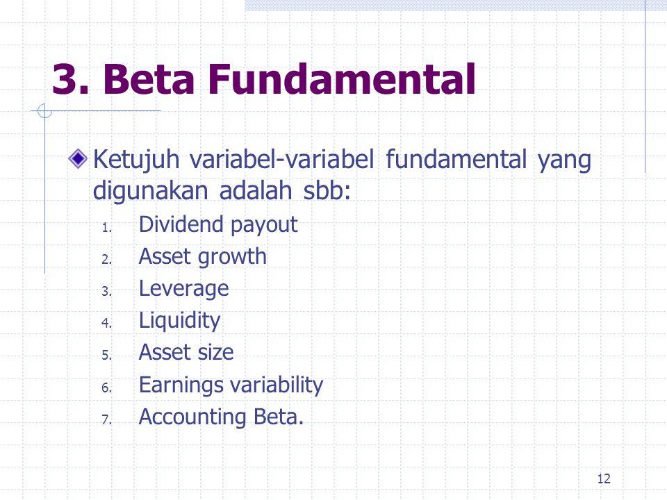 3. Beta Fundamental Ketujuh variabel-variabel fundamental yang digunakan adalah sbb: Dividend payout.