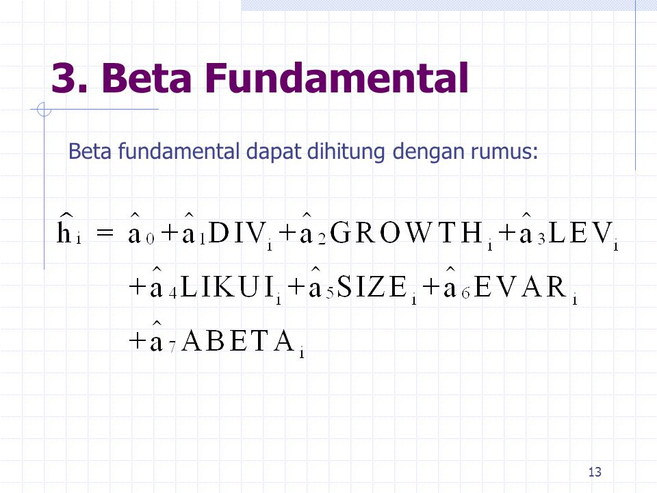 3. Beta Fundamental Beta fundamental dapat dihitung dengan rumus: