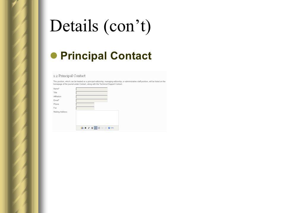 Details (con't) Principal Contact