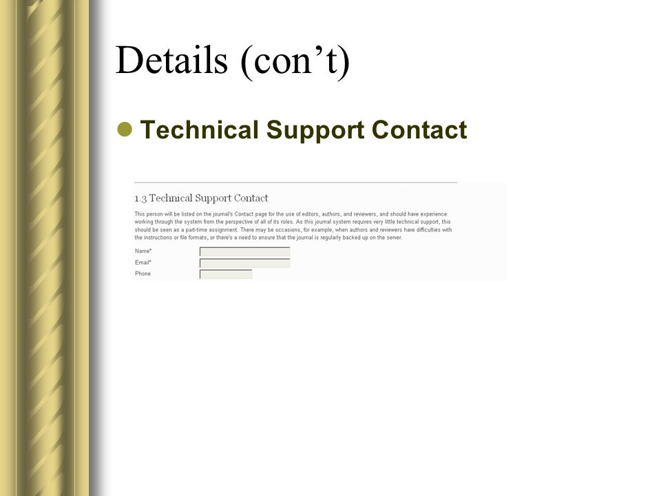 Details (con't) Technical Support Contact