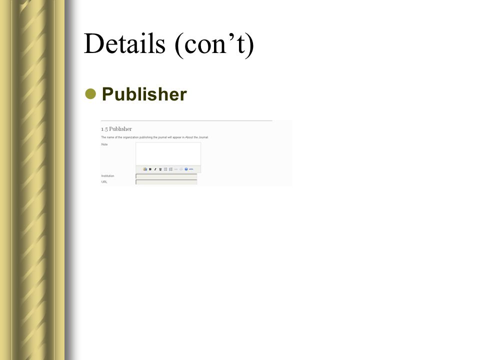 Details (con't) Publisher