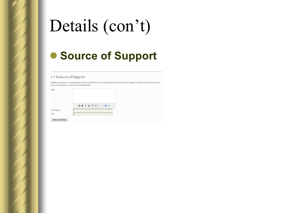 Details (con't) Source of Support