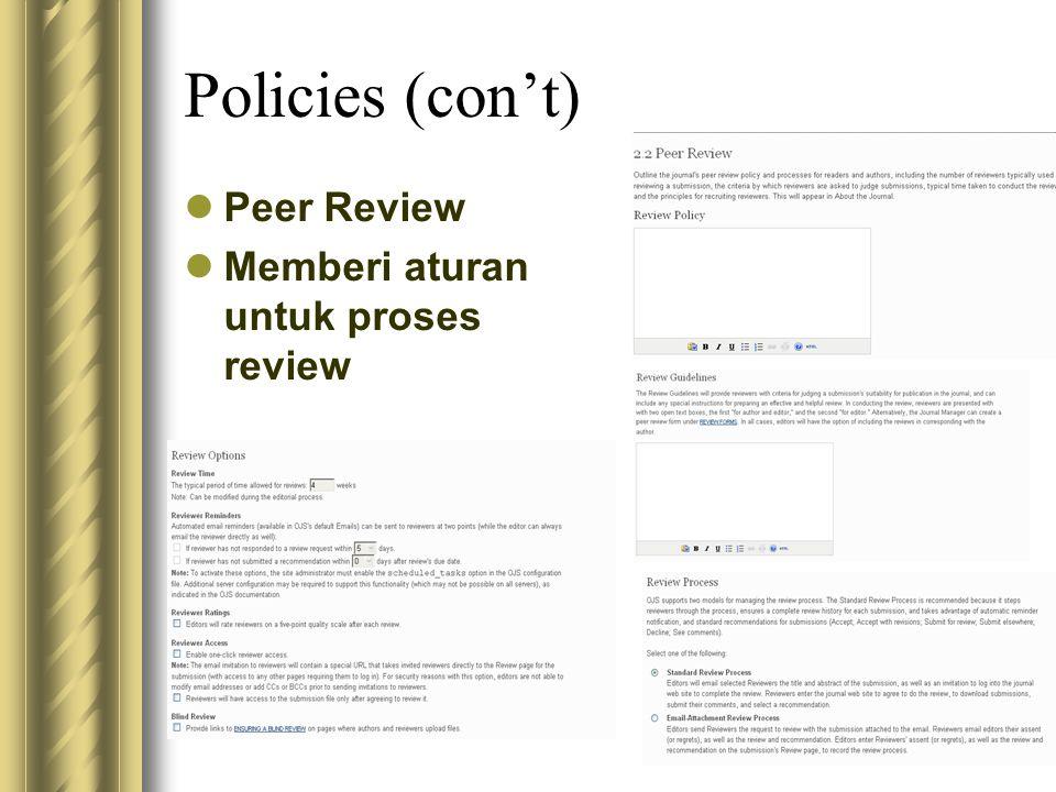 Policies (con't) Peer Review Memberi aturan untuk proses review