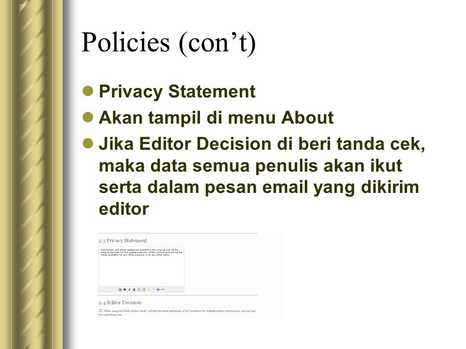 Policies (con't) Privacy Statement Akan tampil di menu About