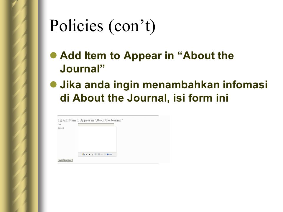 Policies (con't) Add Item to Appear in About the Journal