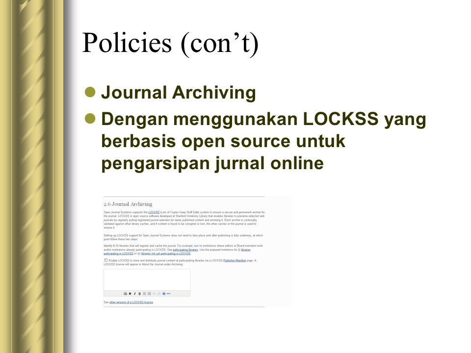Policies (con't) Journal Archiving