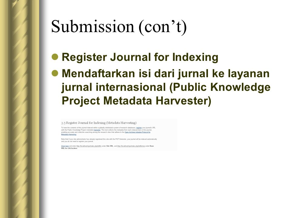 Submission (con't) Register Journal for Indexing