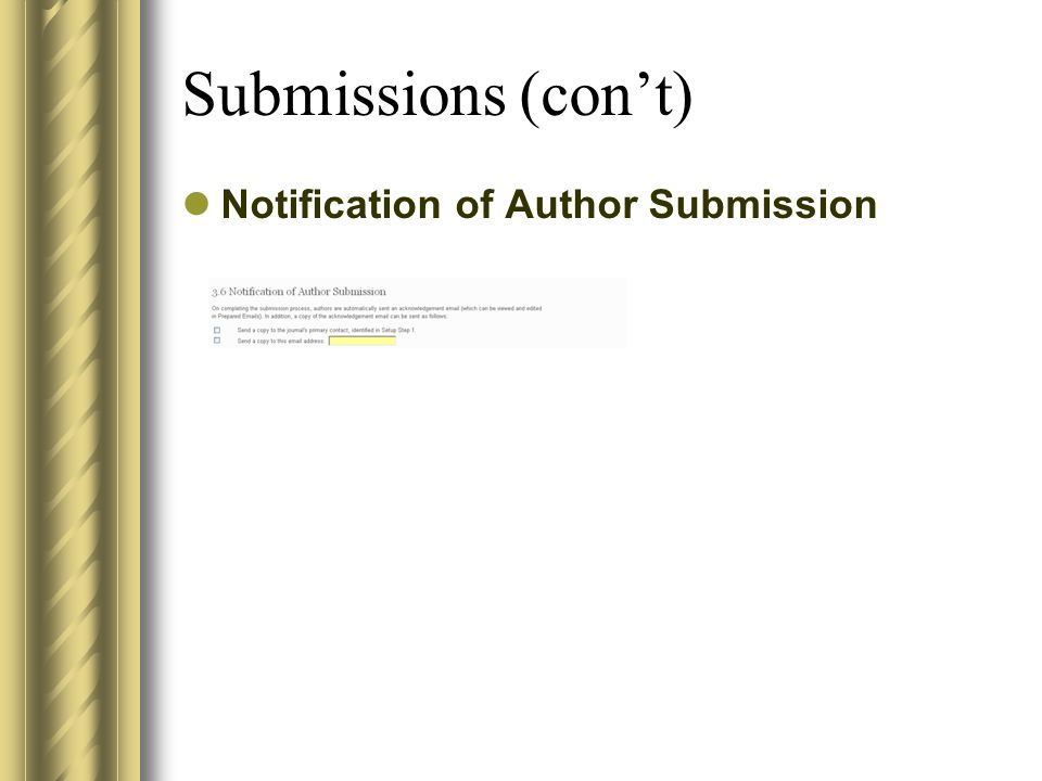 Submissions (con't) Notification of Author Submission