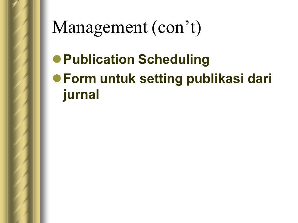 Management (con't) Publication Scheduling