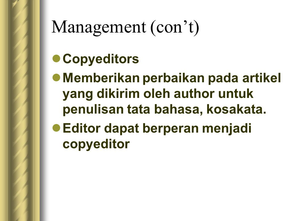 Management (con't) Copyeditors