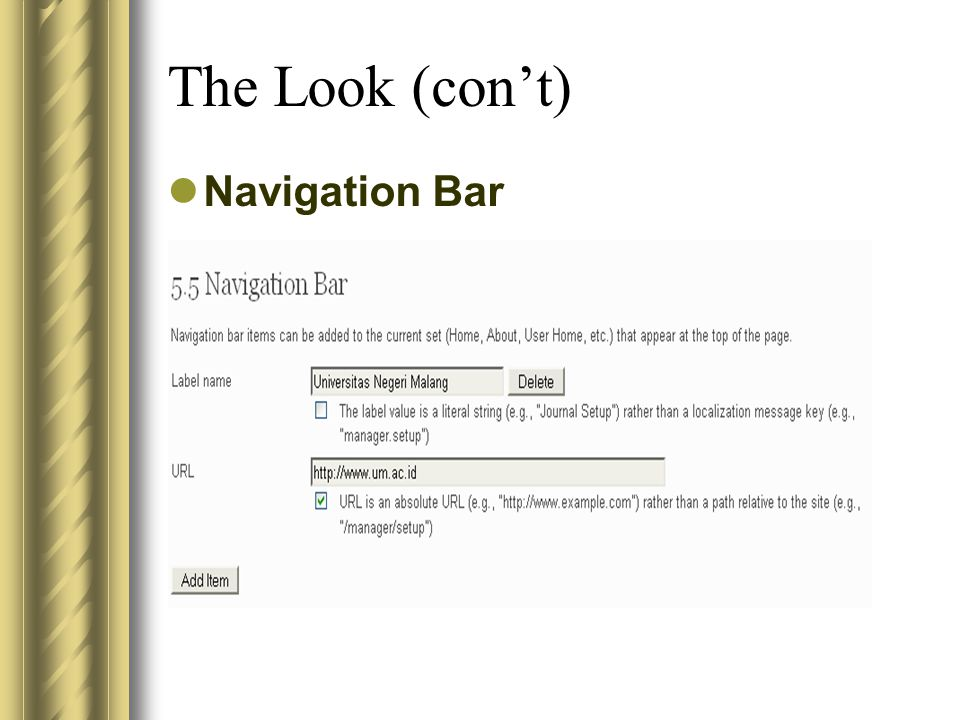 The Look (con't) Navigation Bar
