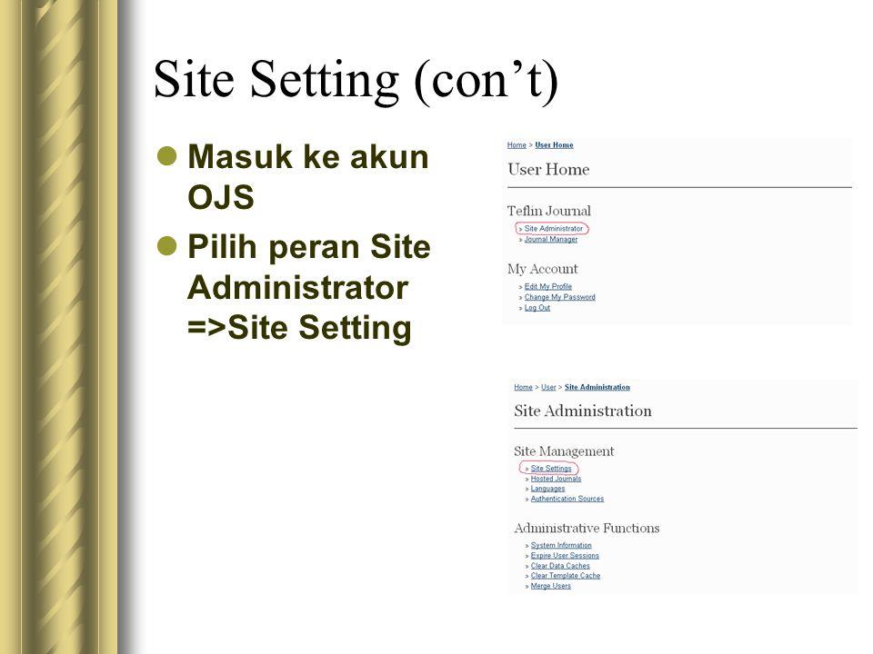 Site Setting (con't) Masuk ke akun OJS
