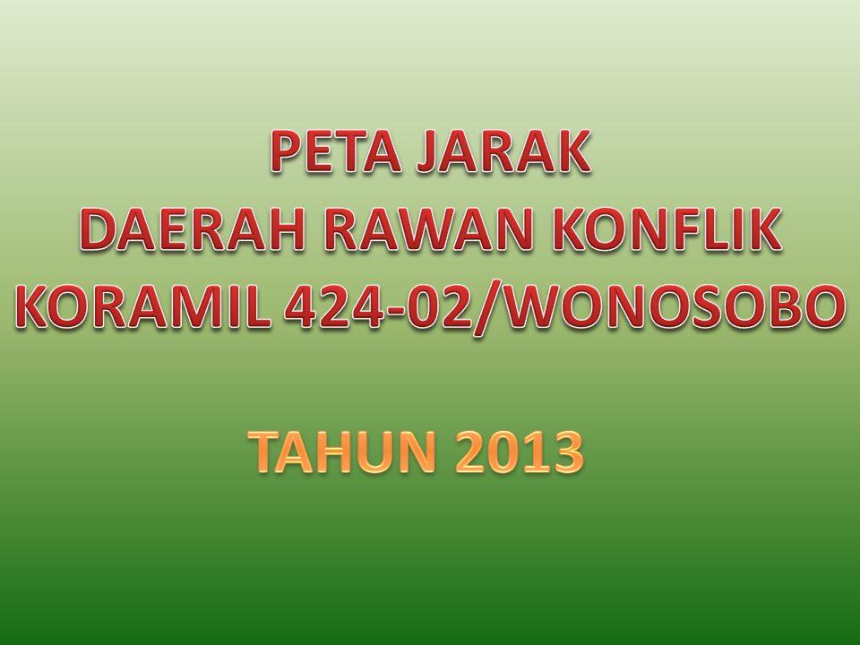 PETA JARAK DAERAH RAWAN KONFLIK KORAMIL 424-02/WONOSOBO TAHUN 2013