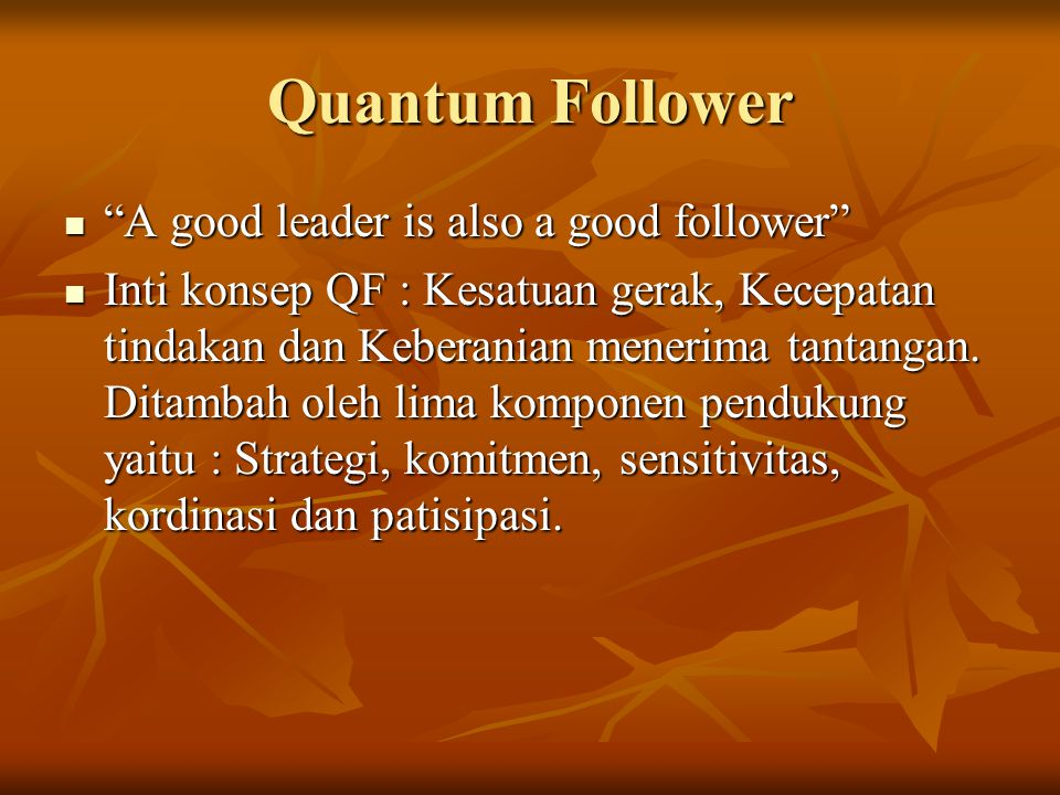 Quantum Follower A good leader is also a good follower