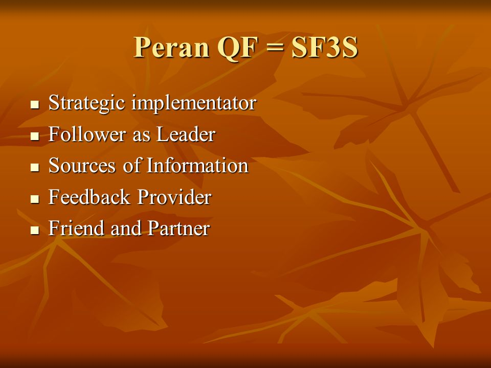 Peran QF = SF3S Strategic implementator Follower as Leader