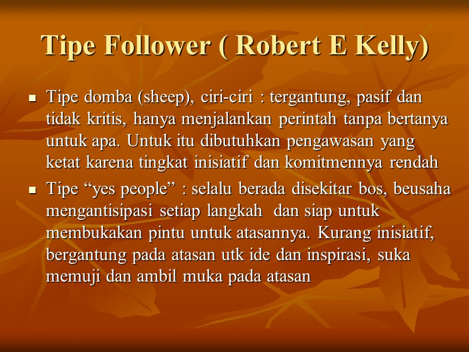 Tipe Follower ( Robert E Kelly)