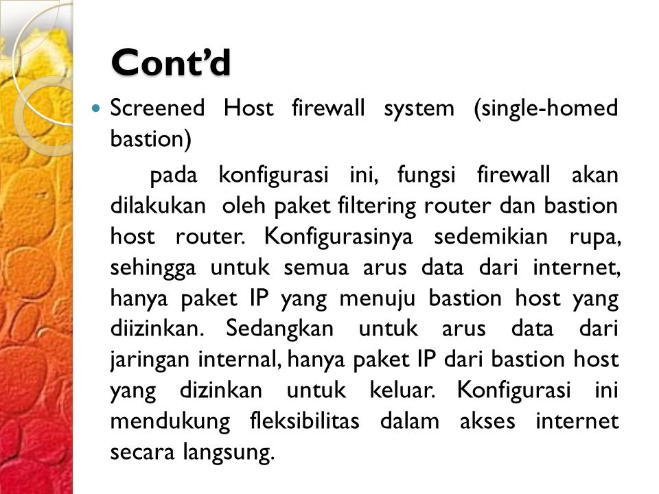 Cont'd Screened Host firewall system (single-homed bastion)