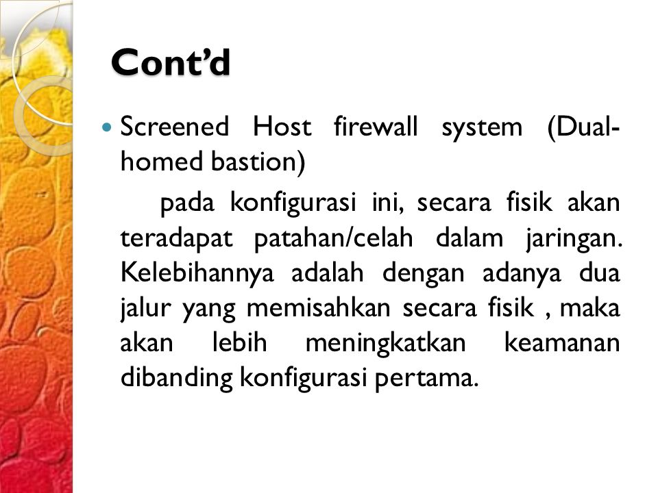 Cont'd Screened Host firewall system (Dual- homed bastion)