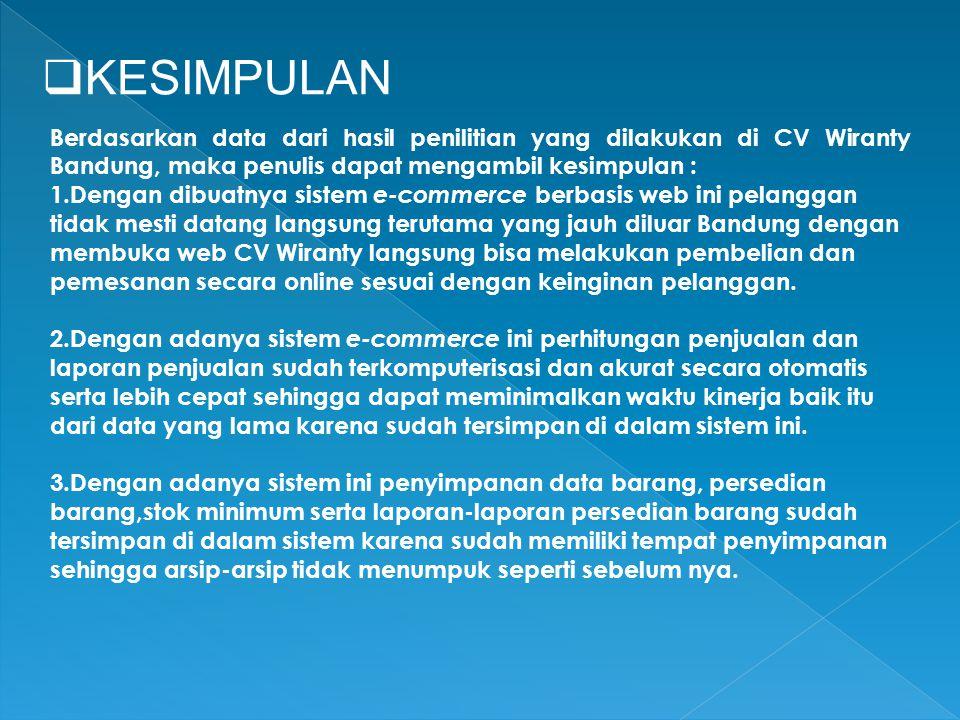 KESIMPULAN Berdasarkan data dari hasil penilitian yang dilakukan di CV Wiranty Bandung, maka penulis dapat mengambil kesimpulan :