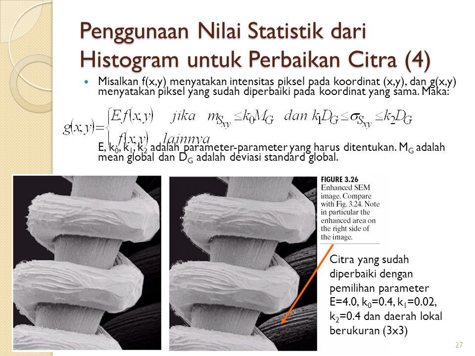 Penggunaan Nilai Statistik dari Histogram untuk Perbaikan Citra (4)