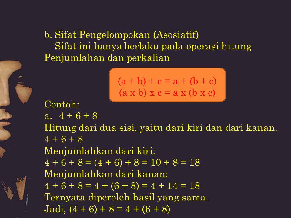 b. Sifat Pengelompokan (Asosiatif)