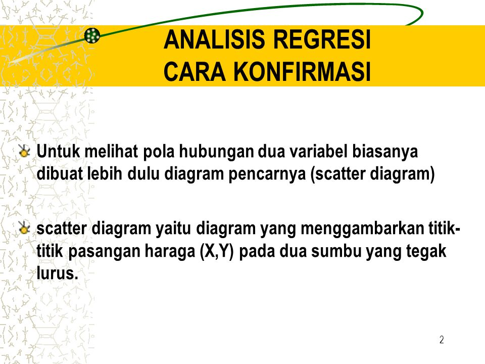ANALISIS REGRESI CARA KONFIRMASI
