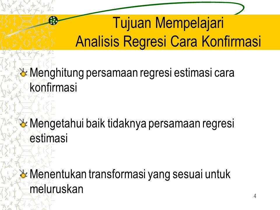 Tujuan Mempelajari Analisis Regresi Cara Konfirmasi