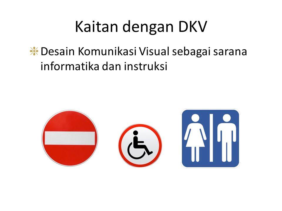 Kaitan dengan DKV Desain Komunikasi Visual sebagai sarana informatika dan instruksi