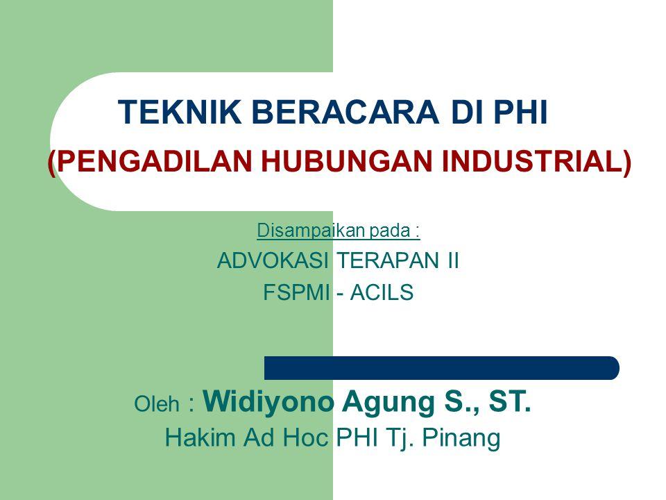 TEKNIK BERACARA DI PHI (PENGADILAN HUBUNGAN INDUSTRIAL)
