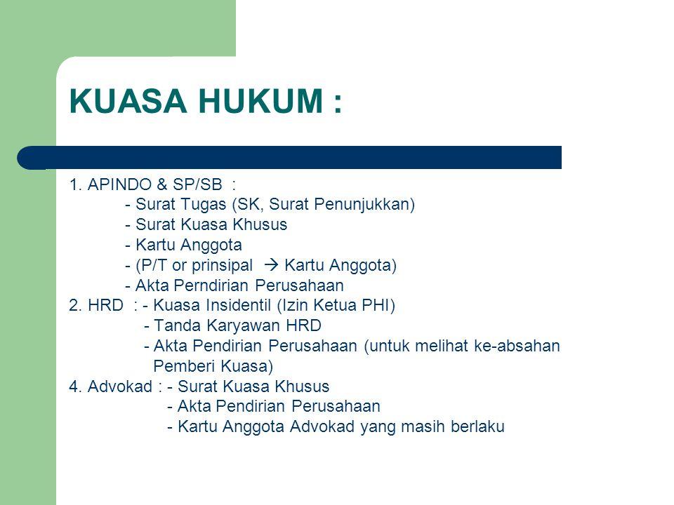 KUASA HUKUM : 1. APINDO & SP/SB :