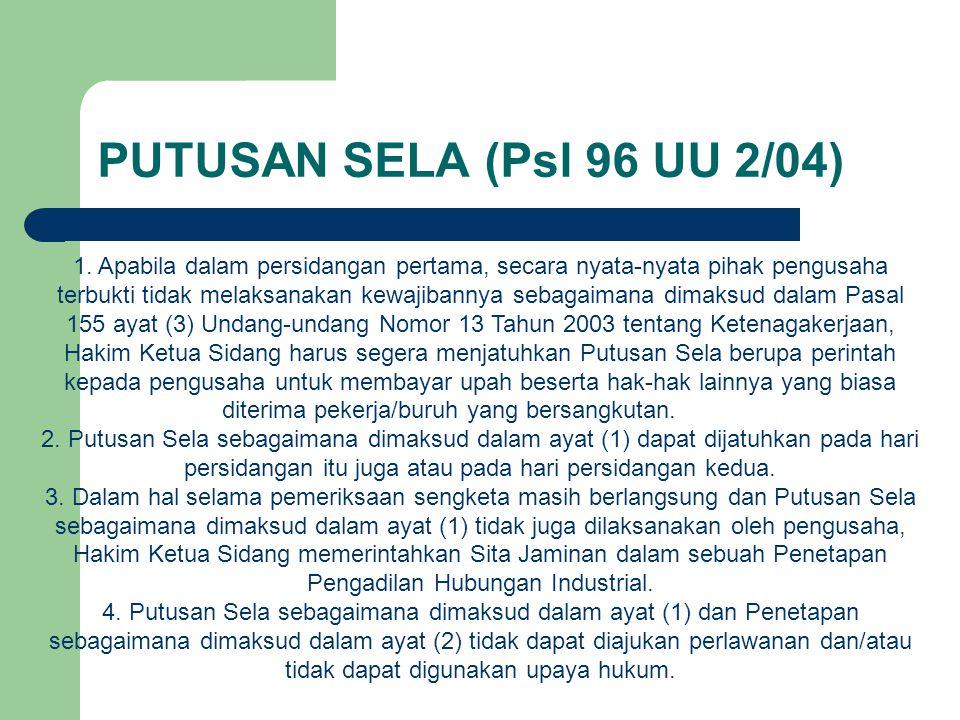 PUTUSAN SELA (Psl 96 UU 2/04)