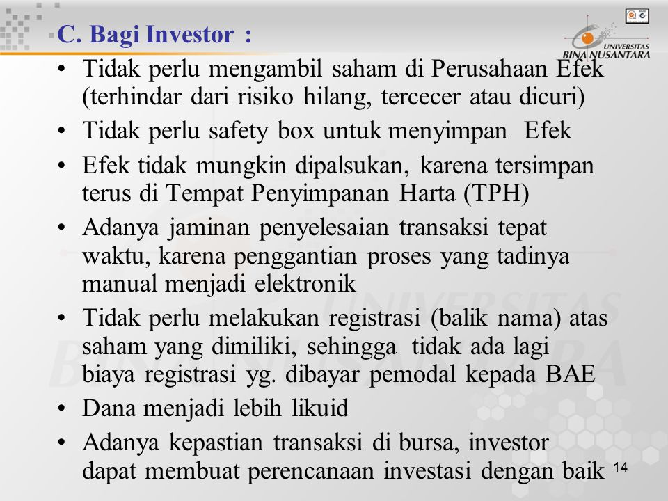 C. Bagi Investor : Tidak perlu mengambil saham di Perusahaan Efek (terhindar dari risiko hilang, tercecer atau dicuri)