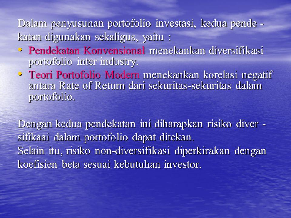 Dalam penyusunan portofolio investasi, kedua pende -