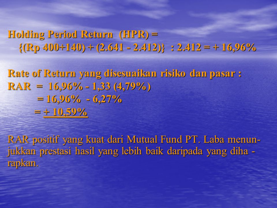 Holding Period Return (HPR) =