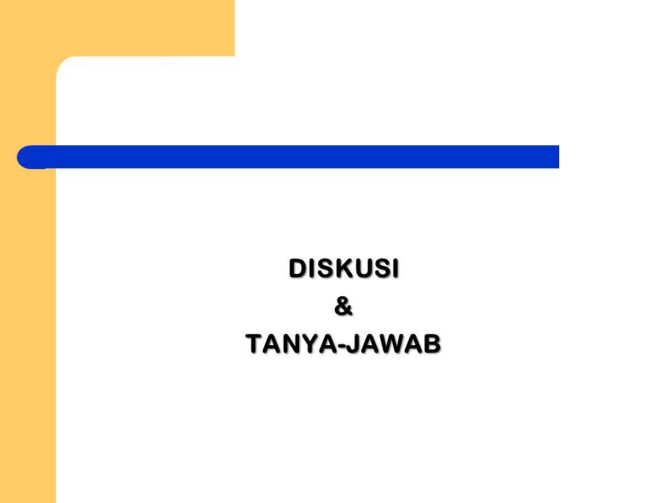 DISKUSI & TANYA-JAWAB