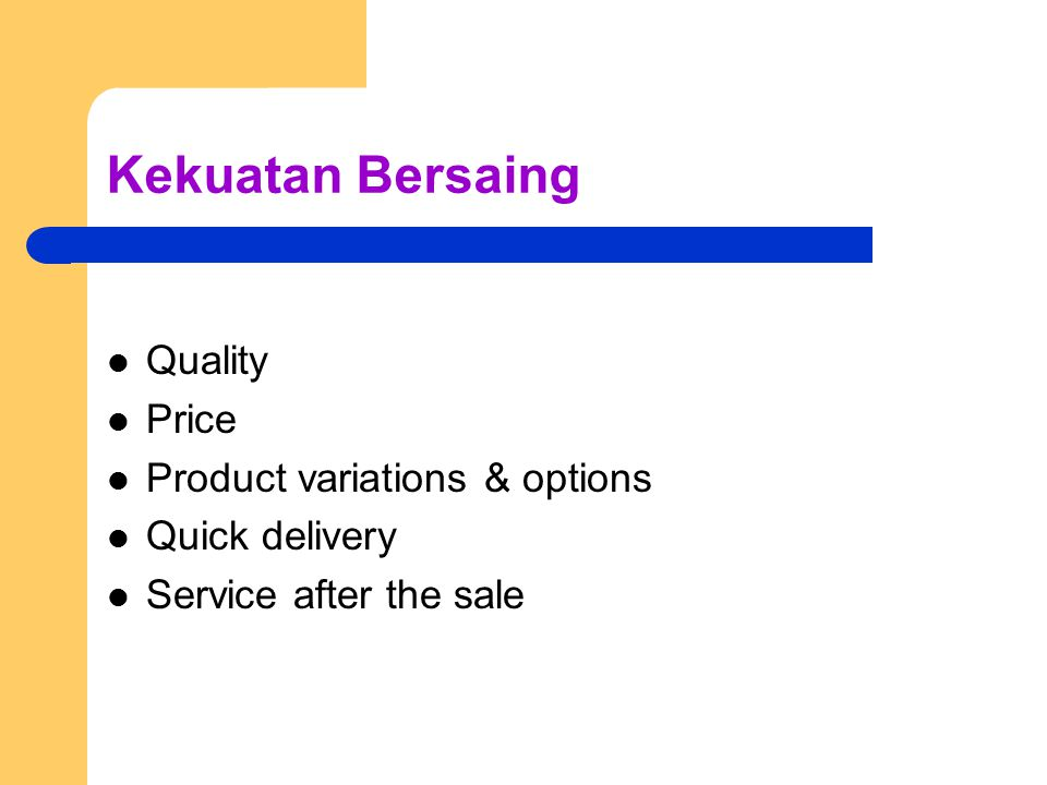 Kekuatan Bersaing Quality Price Product variations & options