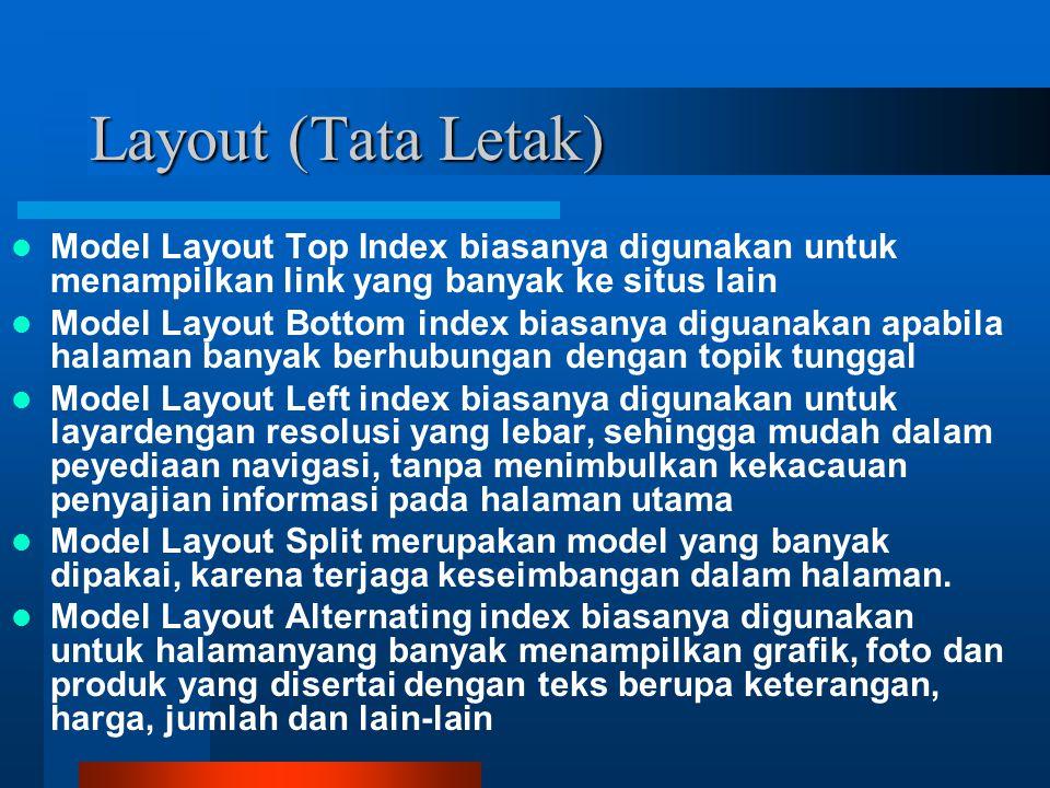 Layout (Tata Letak) Model Layout Top Index biasanya digunakan untuk menampilkan link yang banyak ke situs lain.