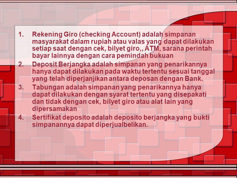 Rekening Giro (checking Account) adalah simpanan masyarakat dalam rupiah atau valas yang dapat dilakukan setiap saat dengan cek, bilyet giro,, ATM, sarana perintah bayar lainnya dengan cara pemindah bukuan