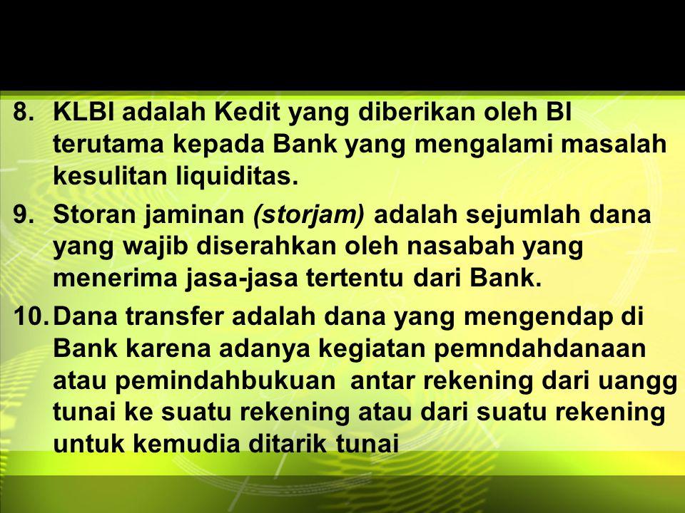 KLBI adalah Kedit yang diberikan oleh BI terutama kepada Bank yang mengalami masalah kesulitan liquiditas.