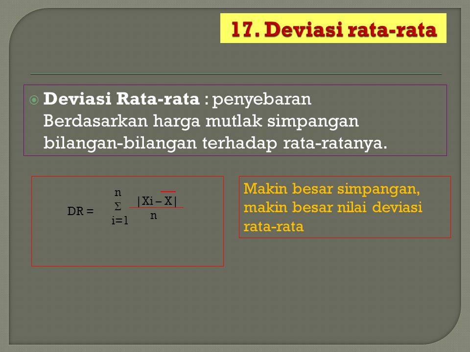 17. Deviasi rata-rata Deviasi Rata-rata : penyebaran