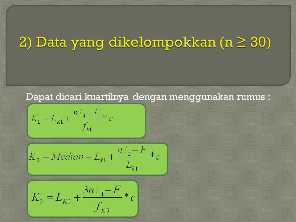 2) Data yang dikelompokkan (n ≥ 30)