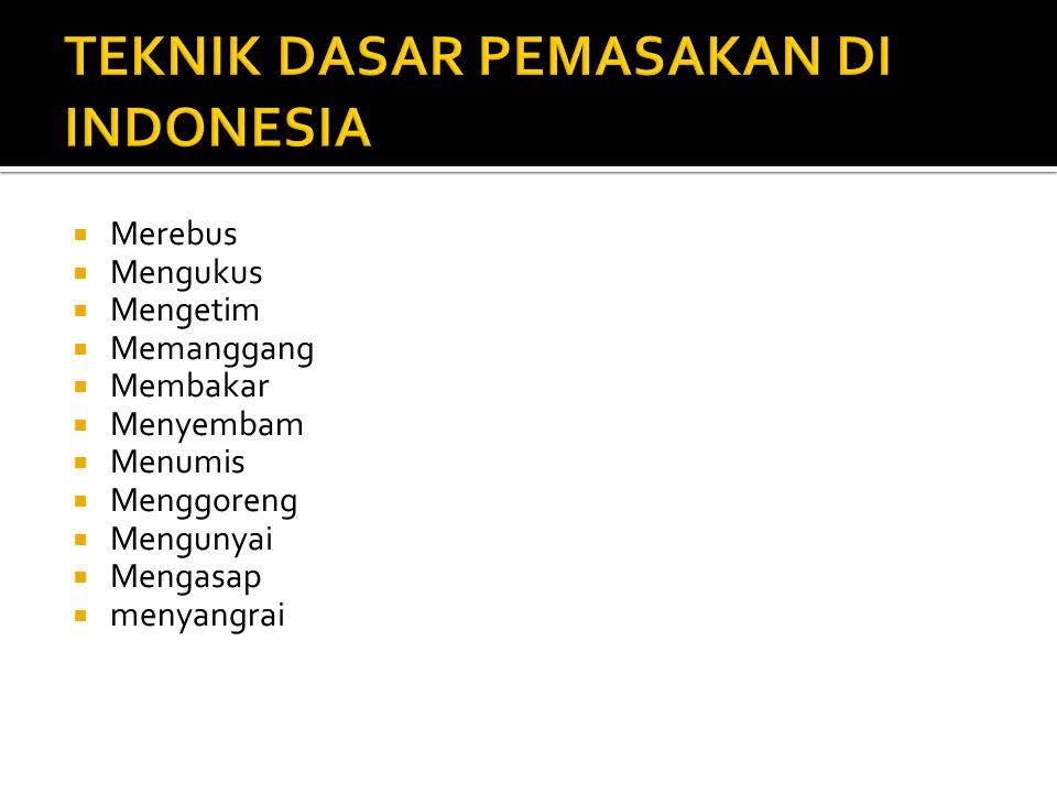 TEKNIK DASAR PEMASAKAN DI INDONESIA