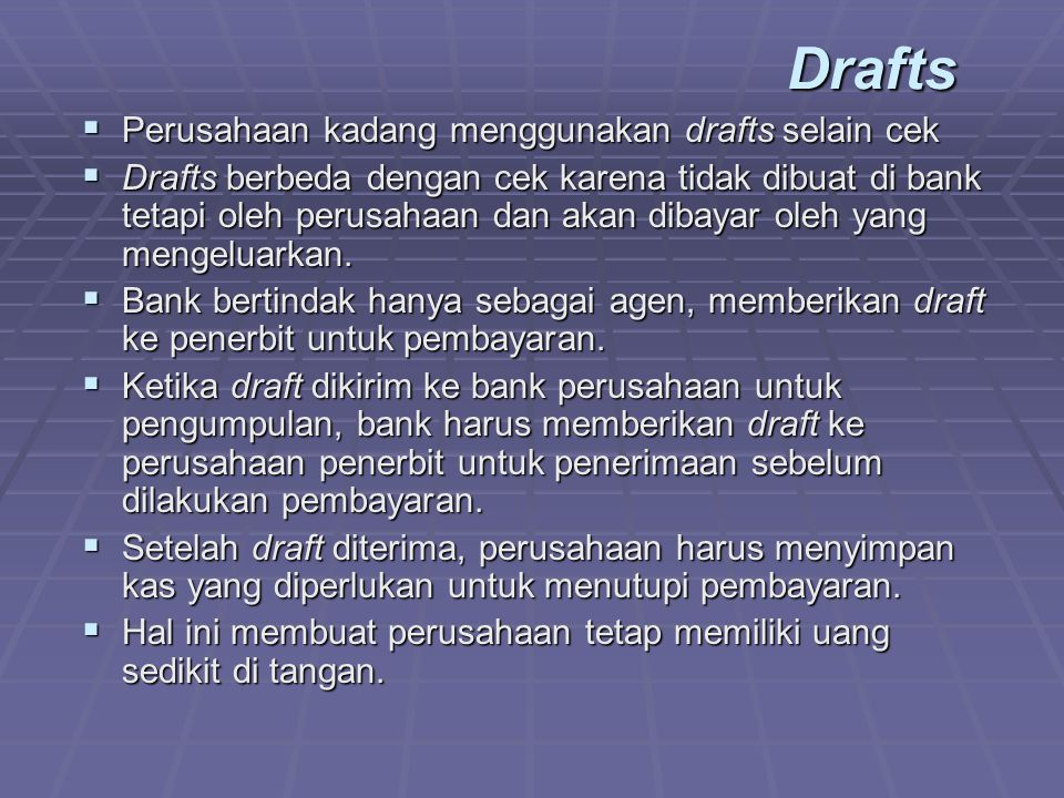 Drafts Perusahaan kadang menggunakan drafts selain cek