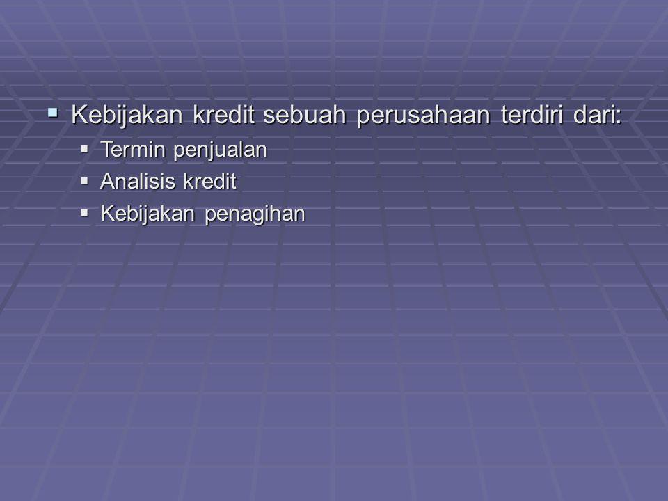 Kebijakan kredit sebuah perusahaan terdiri dari: