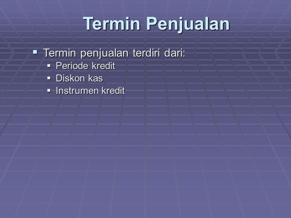 Termin Penjualan Termin penjualan terdiri dari: Periode kredit