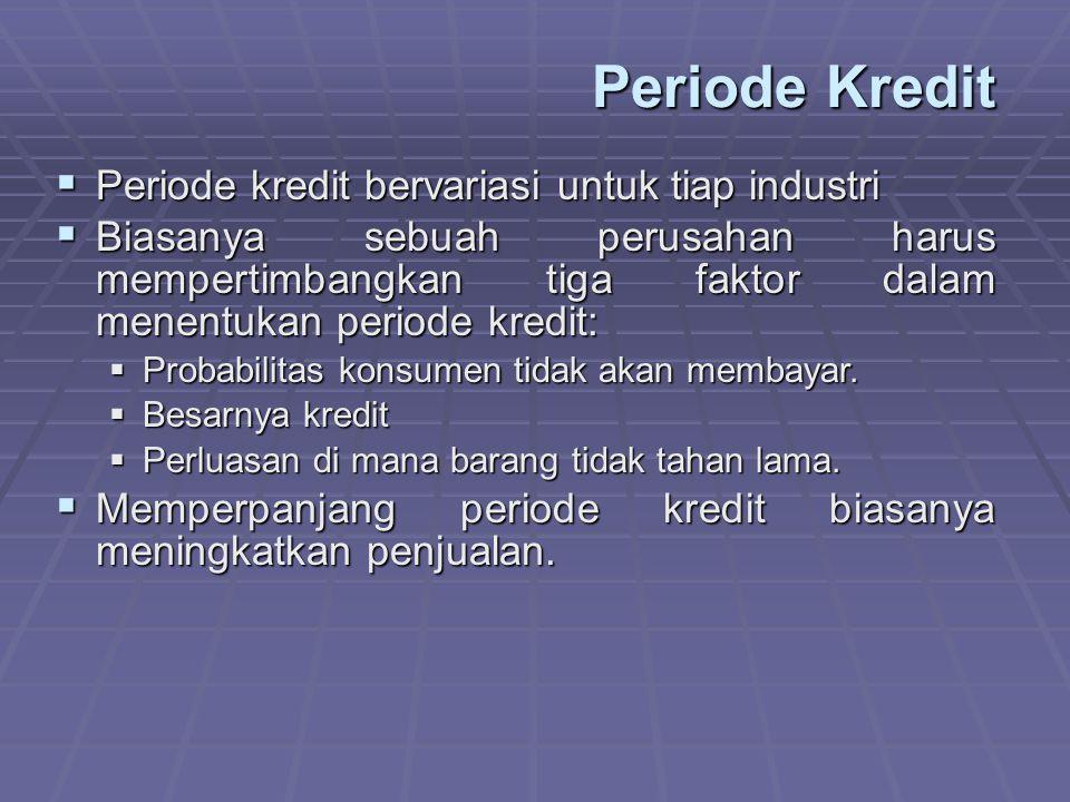 Periode Kredit Periode kredit bervariasi untuk tiap industri