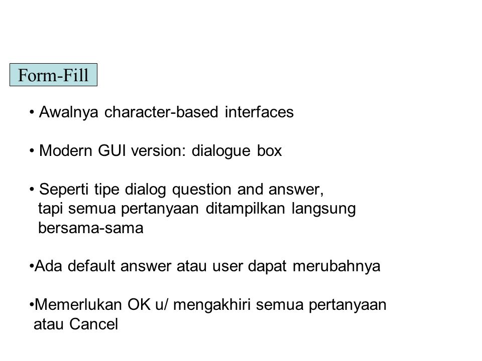 Form-Fill Awalnya character-based interfaces