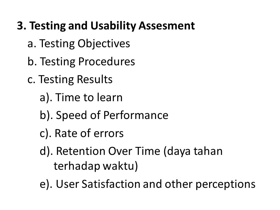 3. Testing and Usability Assesment a. Testing Objectives b