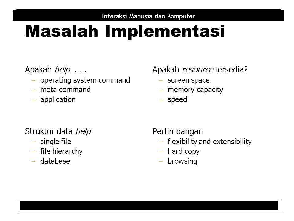 Masalah Implementasi Apakah help . . . Struktur data help