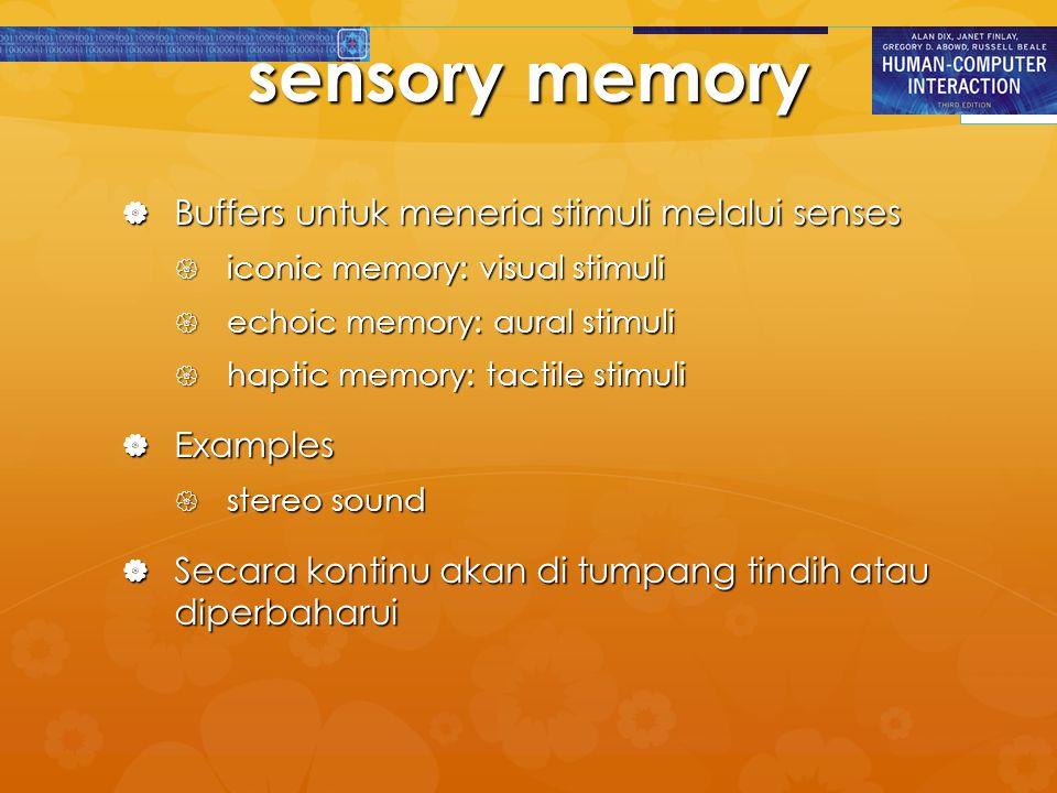 sensory memory Buffers untuk meneria stimuli melalui senses Examples